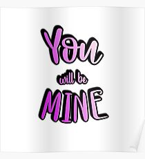 You Will Be Mine Poster