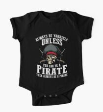 Cute Always Be Yourself Unless You Can Be Pirate Art Gift One Piece - Short Sleeve