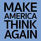 Make America Think Again by FutureThinkers