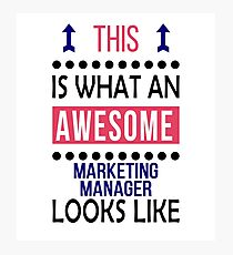Marketing Manager Awesome Looks Birthday Christmas Funny  Photographic Print