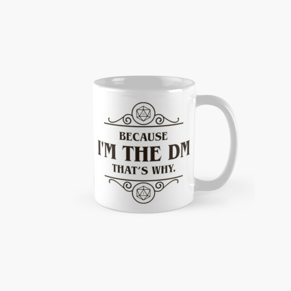I'm the Master That's Why Tabletop RPG Addict Classic Mug
