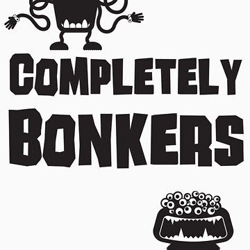 Completely Bonkers by DementedFerret