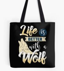 Wolf Better Life Animal Gray Wolf Tote Bag