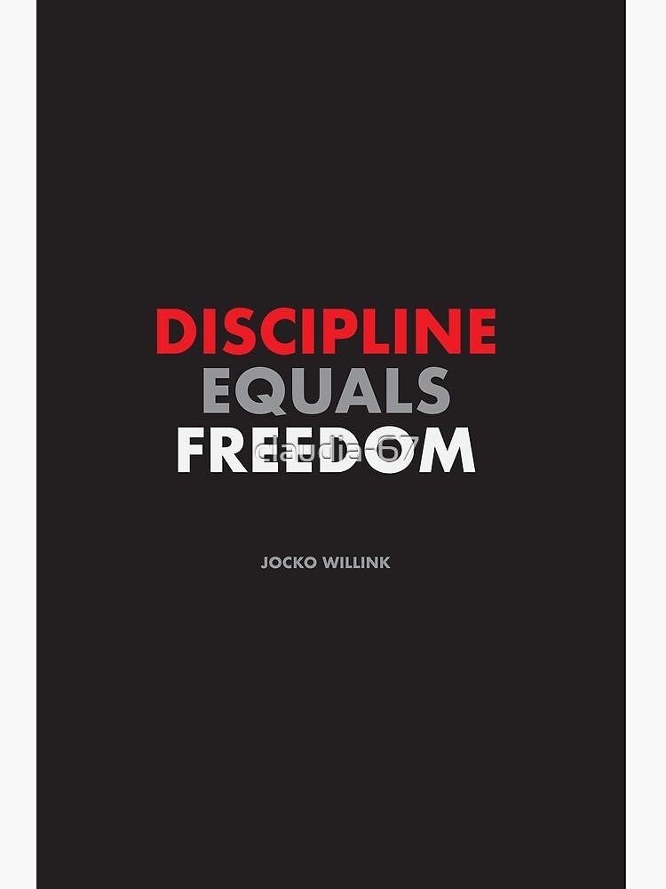 """Discipline Equals Freedom"" Jocko Willink by claudia-67"