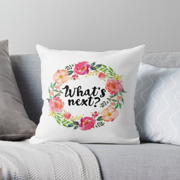 what's next? Throw Pillow