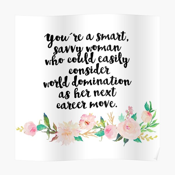 you're a smart savvy woman Poster