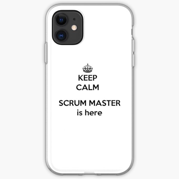 Keep Calm, the Scrum Master is Here iPhone Soft Case