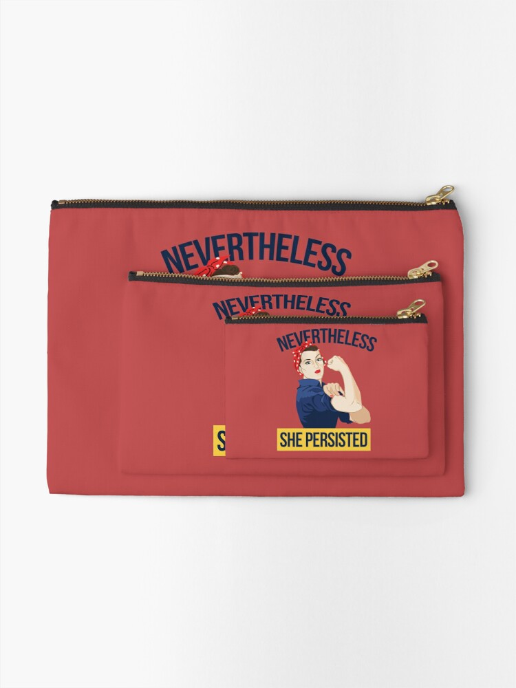 Alternate view of Nevertheless she persisted Zipper Pouch