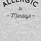 « Allergic to mondays » par lepetitcalamar