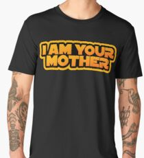 I am your family, I am your mother Men's Premium T-Shirt