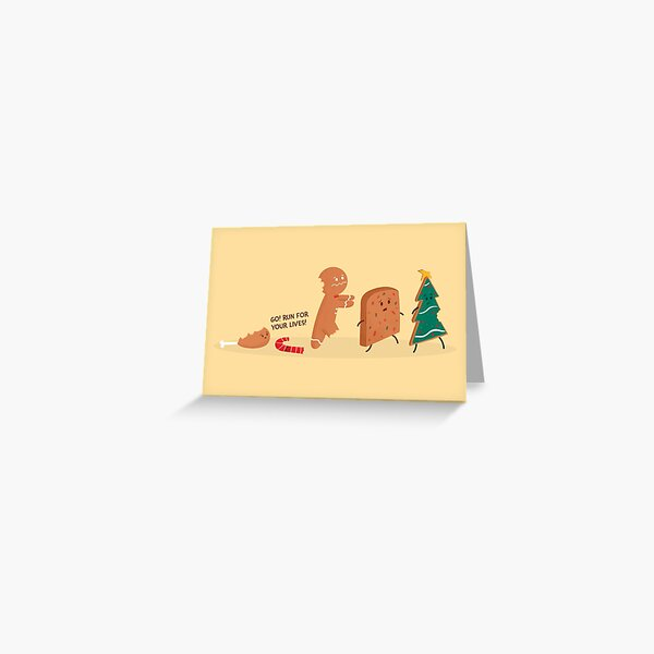 It's Christmas! Run for your lives! Greeting Card