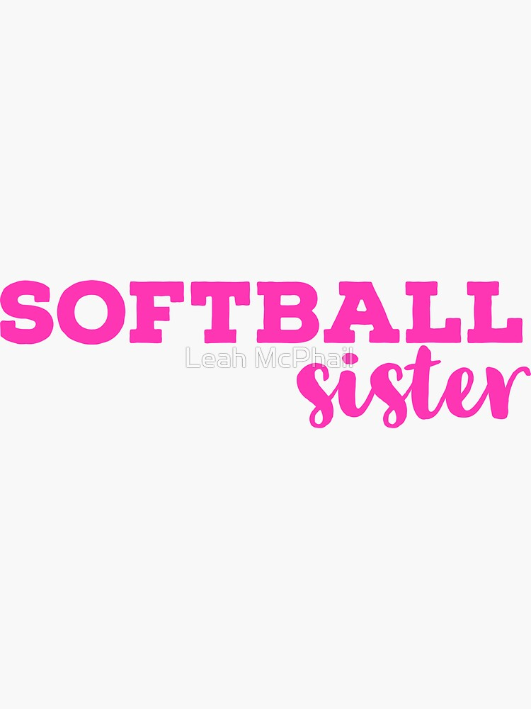 Softball Sister Pink Typography  by LeahMcPhail