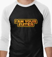 I am your family, I am your sister Men's Baseball ¾ T-Shirt