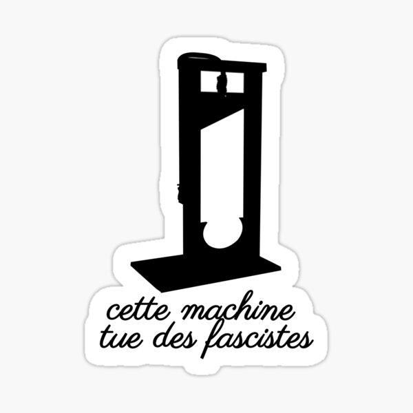 cette machine tue des fascistes Sticker