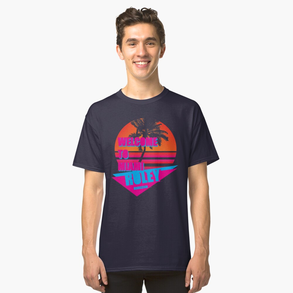 Welcome To Miami - Roley Classic T-Shirt