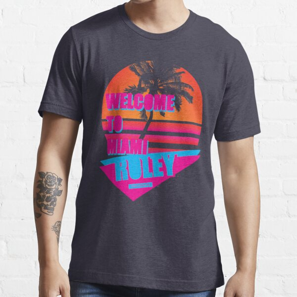 Welcome To Miami - Roley Essential T-Shirt