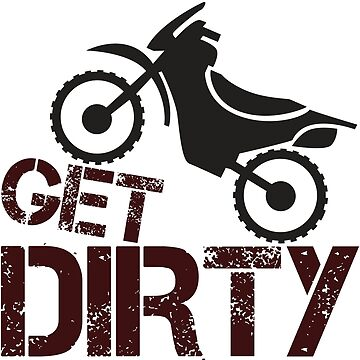 Get Dirty Motorcycle by berryferro