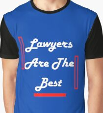 lawyers are the Best Graphic T-Shirt