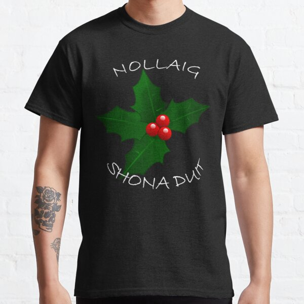 Nollaig Shona Duit  Classic T-Shirt