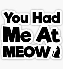 You Had Me At Meow Quote, Gift Sticker