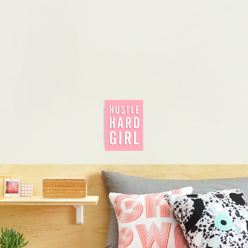 Hustle Hard Girl (Pink Version) Photographic Print