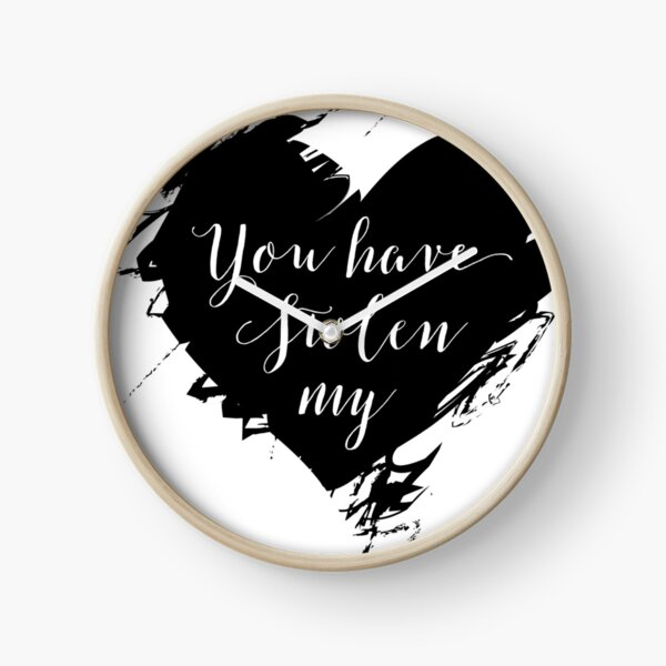 You Have Stolen My Heart Clock