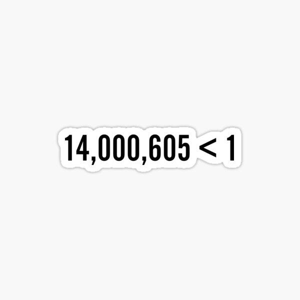 14,000,605 Futures. 1 Win. Sticker