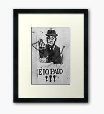 Eio Pago!!! Framed Print