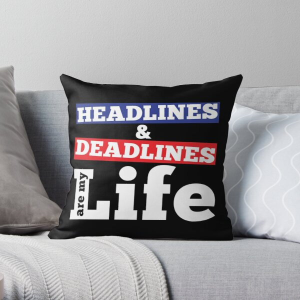 JOURNALISM SHIRT | HEADLINES AND DEADLINES | GIFT Throw Pillow