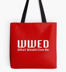 What Would Elon Do Tote Bag
