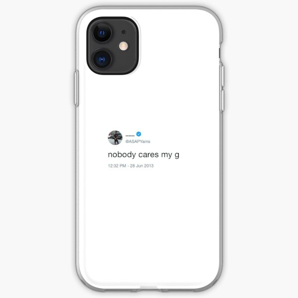 Nobody Cares My G iPhone Soft Case