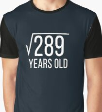 Square root of 289 years old  Graphic T-Shirt