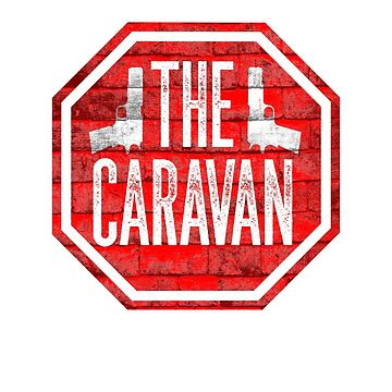 Retro Stop the Caravan Stop Illegal Immigration by solosholdings