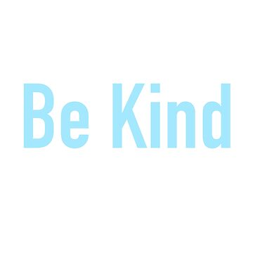 Be Kind  by madebymaddy