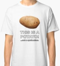 THIS IS A POTATO! ...not a synthesizer. Classic T-Shirt