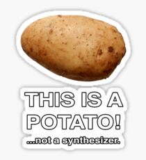THIS IS A POTATO! ...not a synthesizer. Sticker