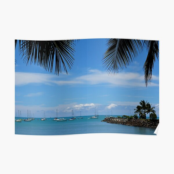 Marina beauty ~ Airlie Beach ~ QLD Poster