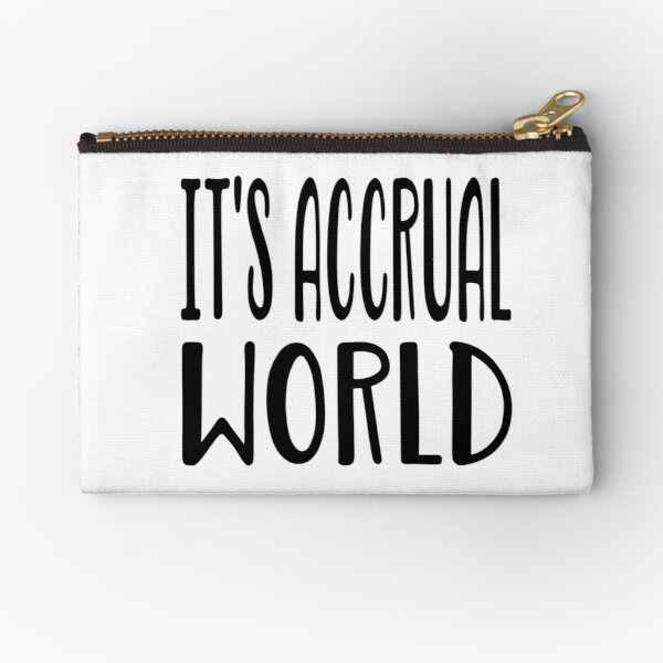 It's Accrual World T Shirt  Zipper Pouch