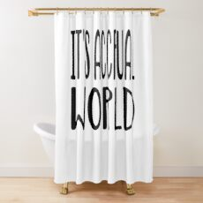 Es ist Accrual Welt T-Shirt Duschvorhang