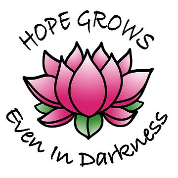 Lotus Blossom Hope Grows Even In Darkness by painteduniverse