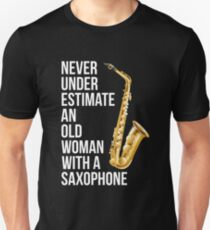 Never Underestimate An Old Woman With A Saxophone T-Shirt Mom Unisex T-Shirt