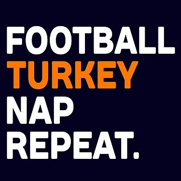 Football Turkey Nap Repeat by STdesigns