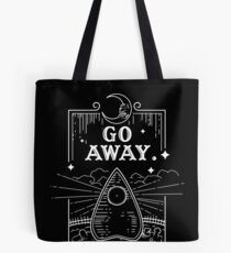 Ouija Board Seance Message - GO AWAY Tote Bag