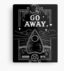 Ouija Board Seance Message - GO AWAY Metal Print