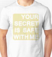 Your Secret Is Safe With Me Unisex T-Shirt