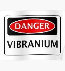 DANGER VIBRANIUM FAKE ELEMENT FUNNY SAFETY SIGN SIGNAGE Poster