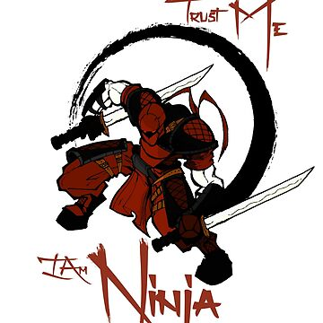 Trust me I'm Ninja by phskulmshirt