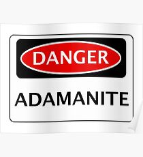 DANGER ADAMANITE FAKE ELEMENT FUNNY SAFETY SIGN SIGNAGE Poster