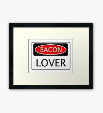 BACON LOVER, FUNNY DANGER STYLE FAKE SAFETY SIGN Framed Print