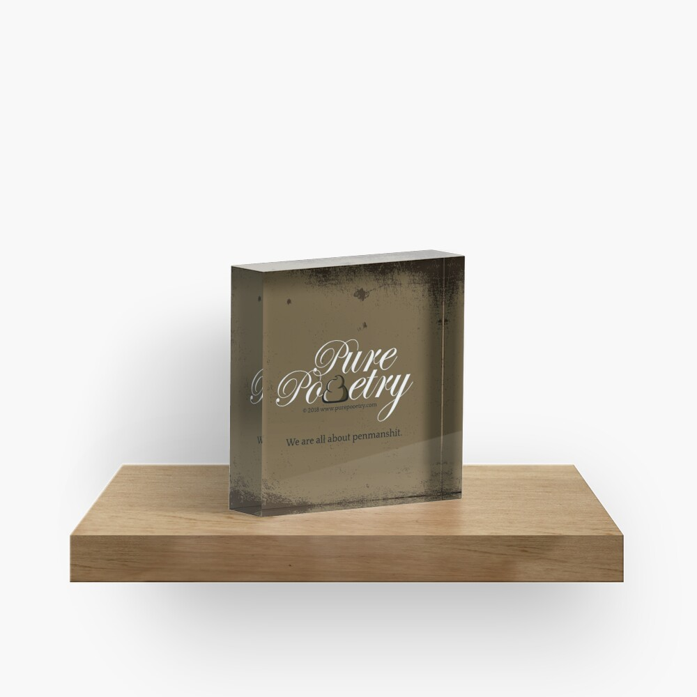 We Are All About Penmanshit Acrylic Block